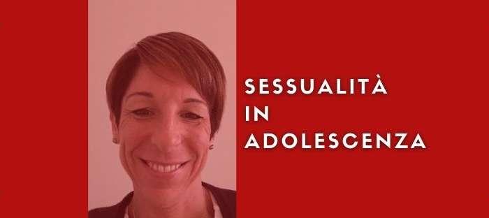 Sessualità e Adolescenza: cosa c'è da sapere